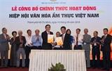 Hiệp hội Văn hóa Ẩm thực Việt Nam công bố chính thức hoạt động