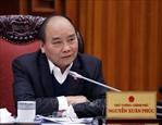 នាយករដ្ឋមន្រ្តីលោក Nguyen Xuan Phuc អញ្ជើញដឹកនាំកិច្ចប្រជុំប្រចាំរដ្ឋាភិបាលស្តីពីការដោះស្រាយបញ្ហាលំបាកសម្រាប់ផ្នែកស្ករអំពៅ