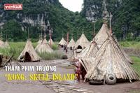 THĂM PHIM TRƯỜNG KONG SKULL ISLAND