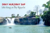 Dray Nur, Dray Sap - Bản hùng ca Tây Nguyên