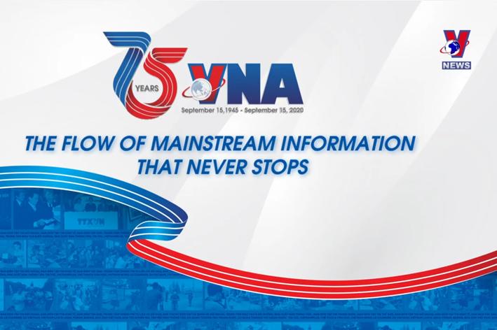 75 năm Thông tấn xã Việt Nam - Dòng thông tin chính thống không ngừng chảy